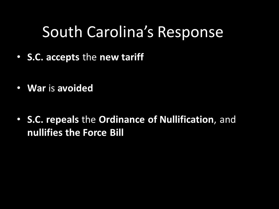 South Carolina's Response S.C. accepts the new tariff War is avoided S.C.