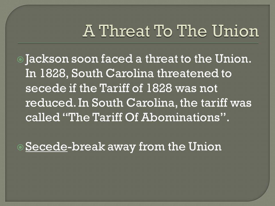  Jackson soon faced a threat to the Union.