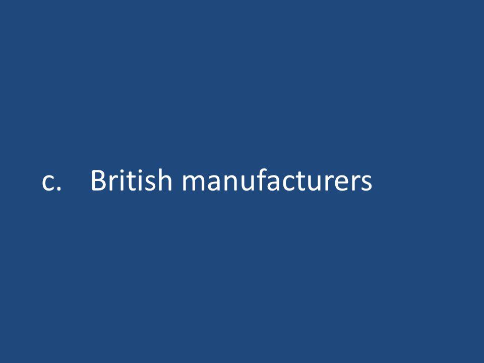 c.British manufacturers