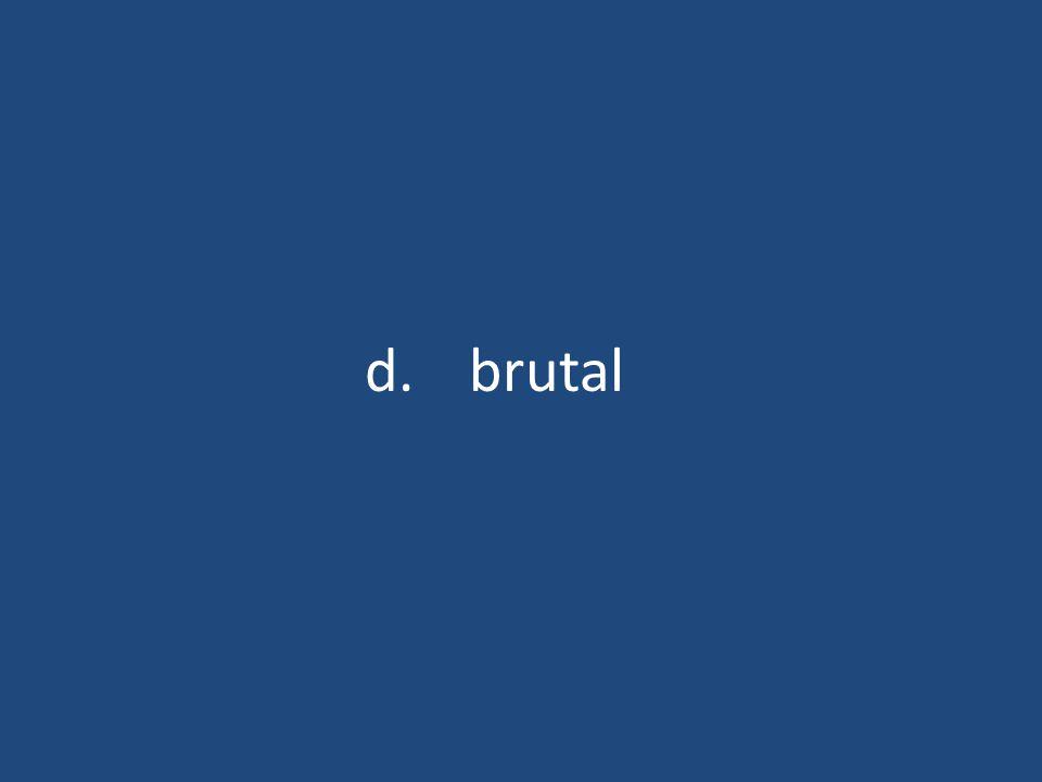 d.brutal