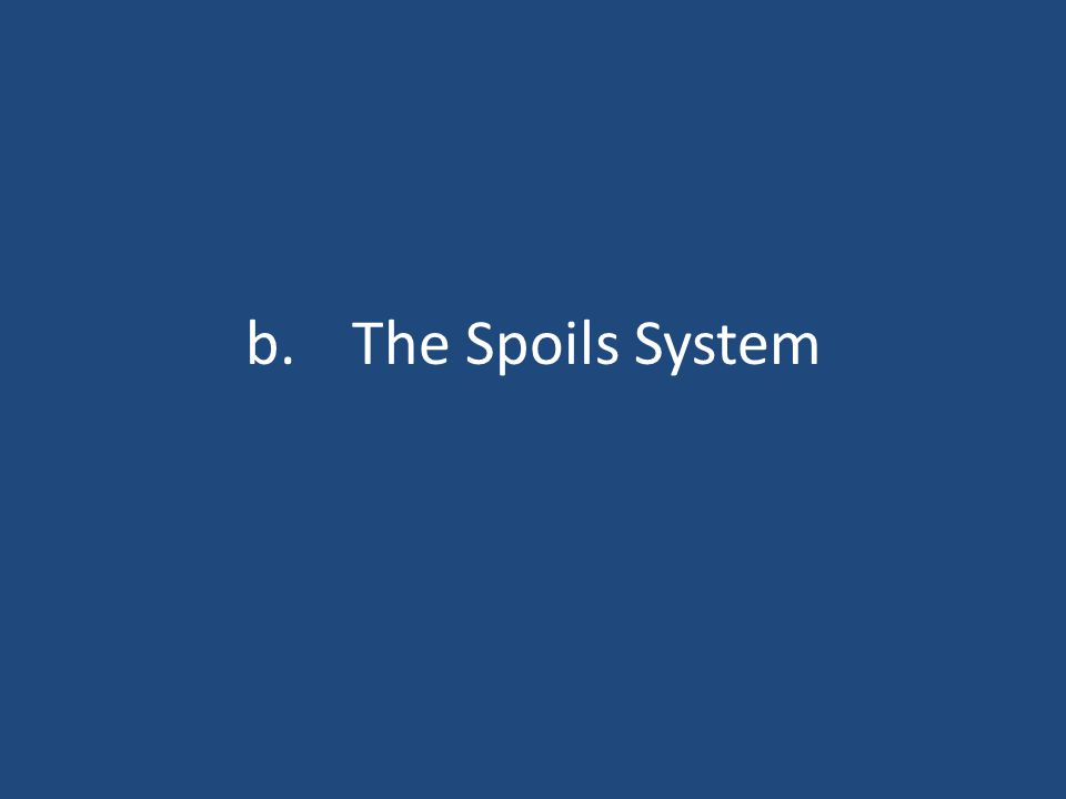 b.The Spoils System