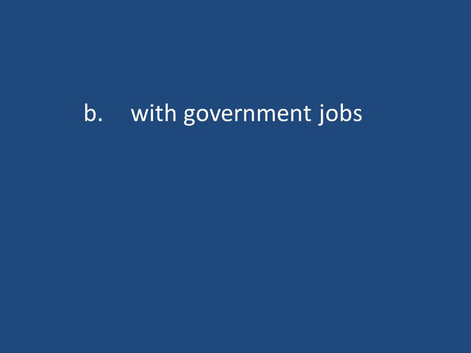 b.with government jobs