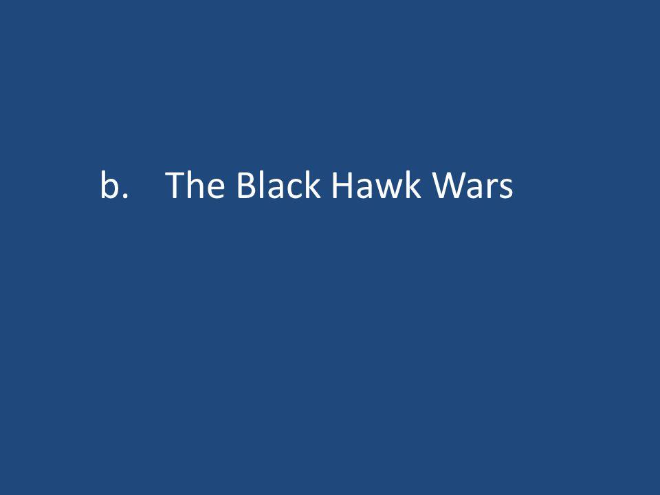 b.The Black Hawk Wars