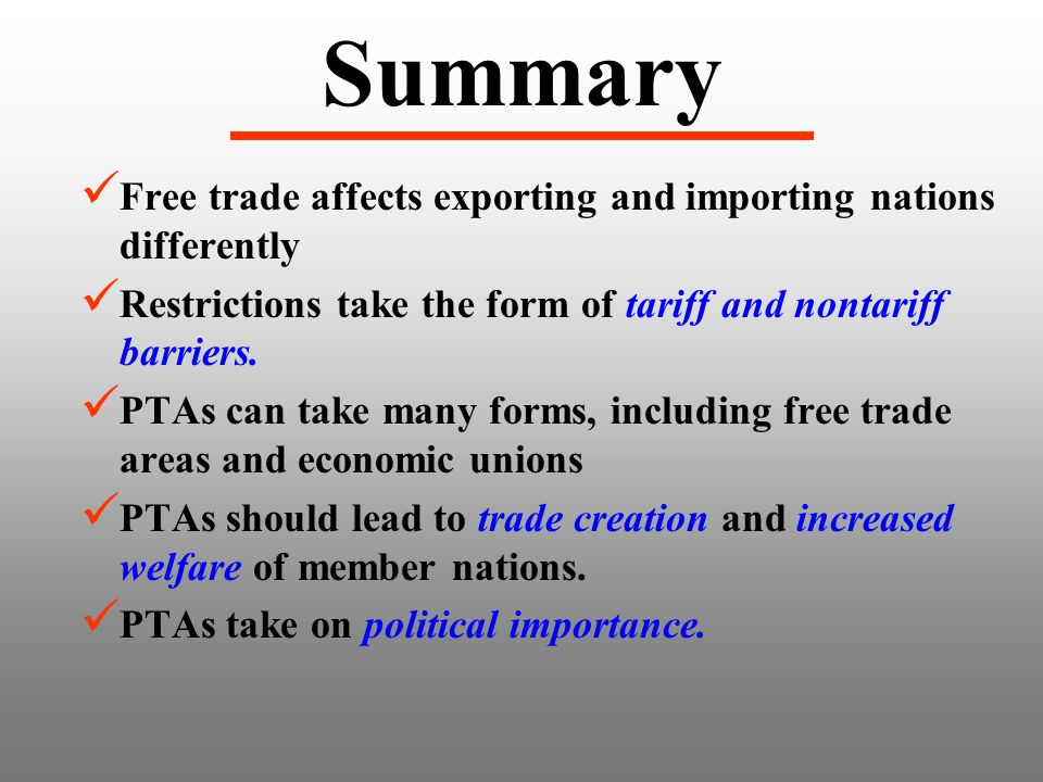 Summary Free trade affects exporting and importing nations differently Restrictions take the form of tariff and nontariff barriers.