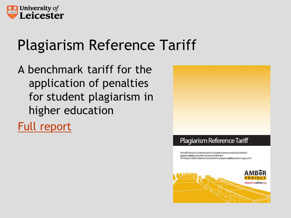 Plagiarism Reference Tariff A benchmark tariff for the application of penalties for student plagiarism in higher education Full report