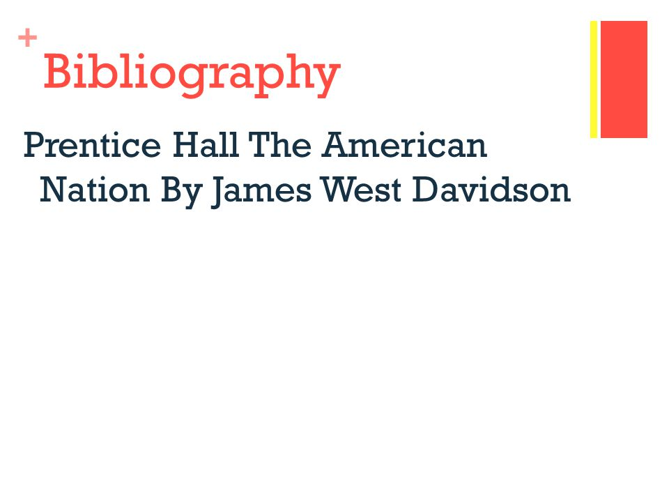 + Bibliography Prentice Hall The American Nation By James West Davidson