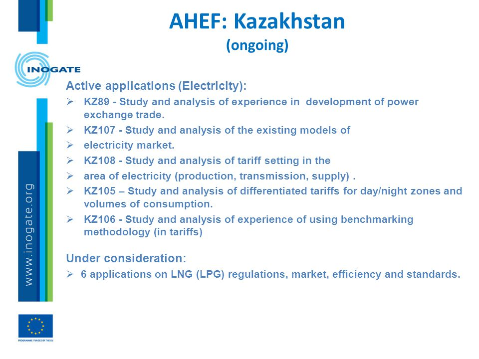 AHEF: Kazakhstan (ongoing) Active applications (Electricity):  KZ89 - Study and analysis of experience in development of power exchange trade.  KZ10