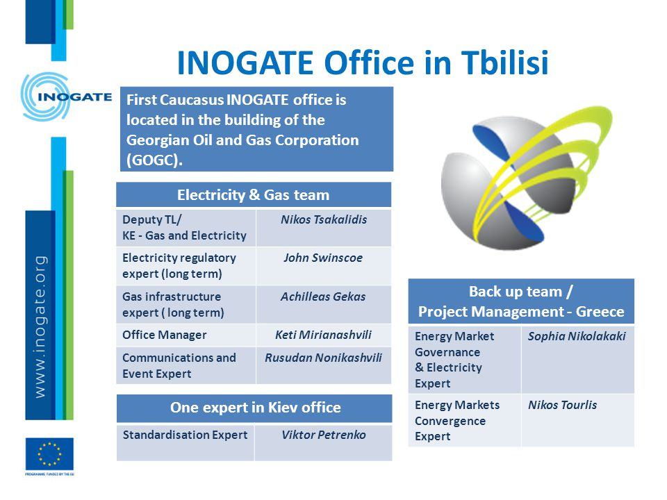 INOGATE Office in Tbilisi First Caucasus INOGATE office is located in the building of the Georgian Oil and Gas Corporation (GOGC). Electricity & Gas t