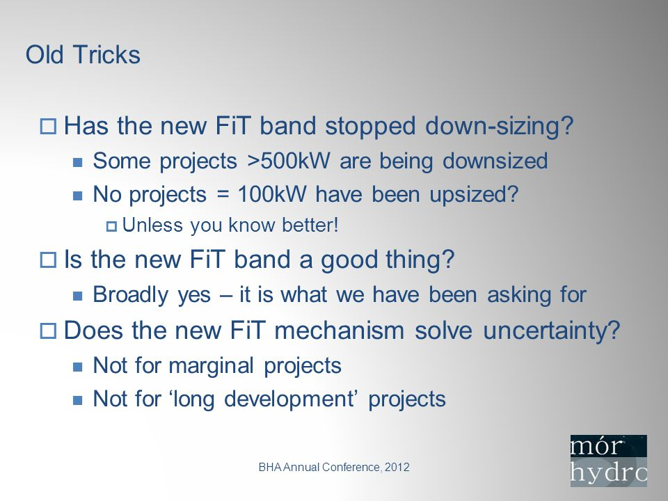 Old Tricks BHA Annual Conference, 2012  Has the new FiT band stopped down-sizing.