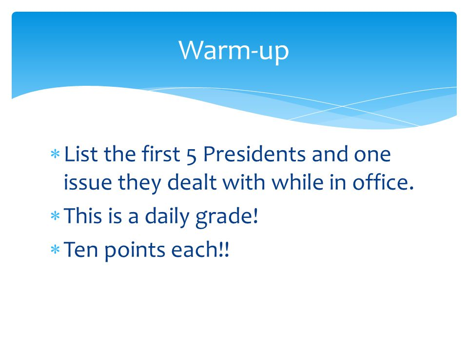  List the first 5 Presidents and one issue they dealt with while in office.