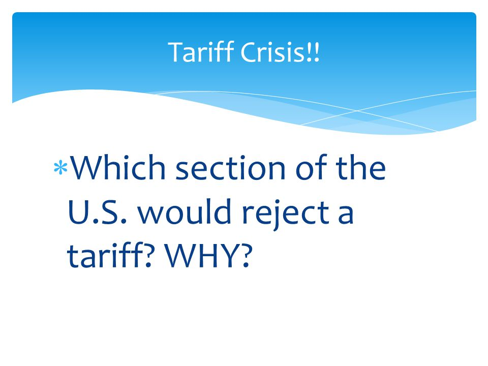  Which section of the U.S. would reject a tariff WHY Tariff Crisis!!