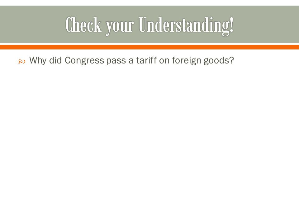  Why did Congress pass a tariff on foreign goods?