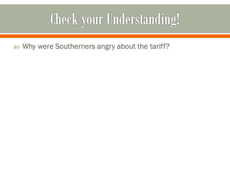  Why were Southerners angry about the tariff?