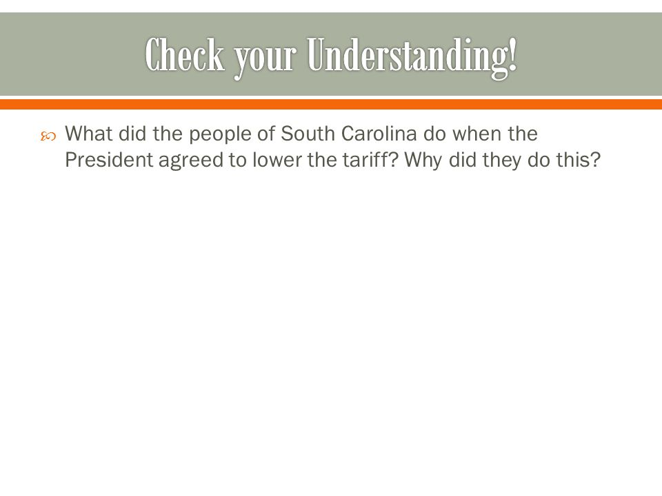  What did the people of South Carolina do when the President agreed to lower the tariff.