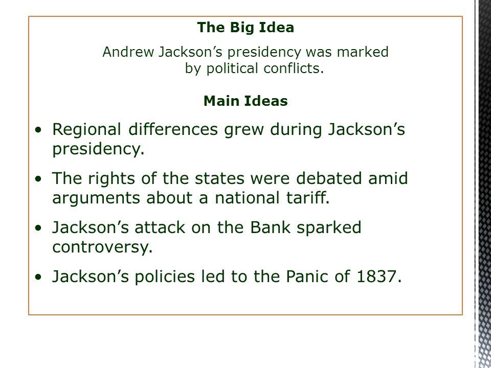 Regional Differences grew during Jackson's presidency….