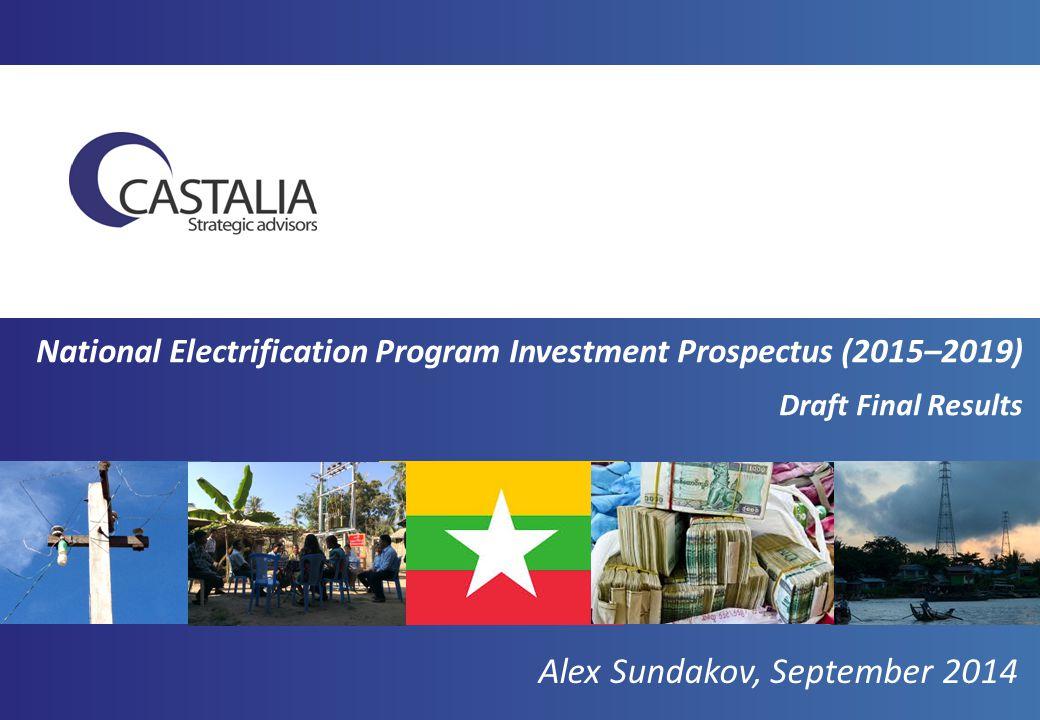 National Electrification Program Investment Prospectus (2015–2019) Draft Final Results Alex Sundakov, September 2014