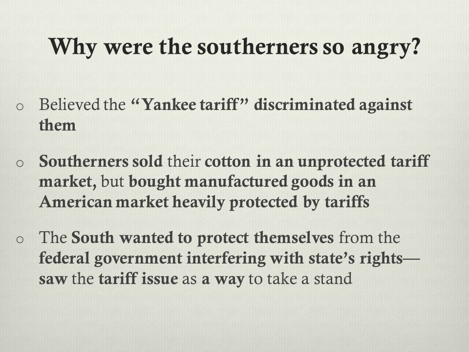 Why were the southerners so angry.