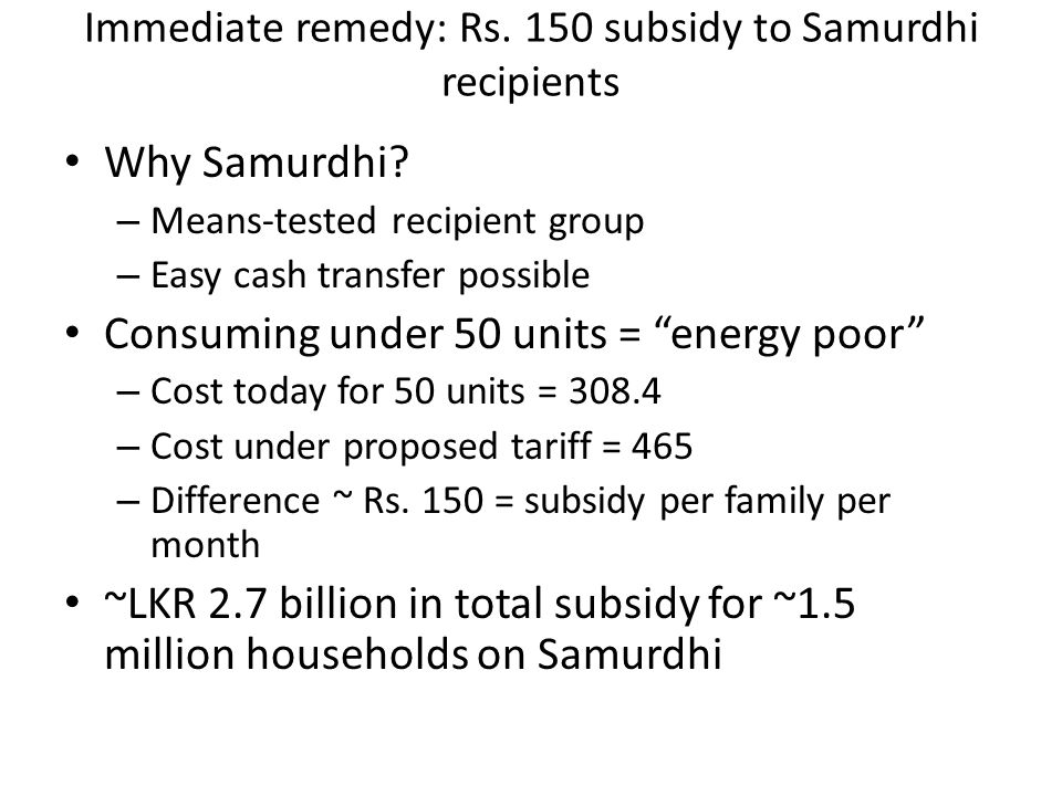 Immediate remedy: Rs. 150 subsidy to Samurdhi recipients Why Samurdhi.