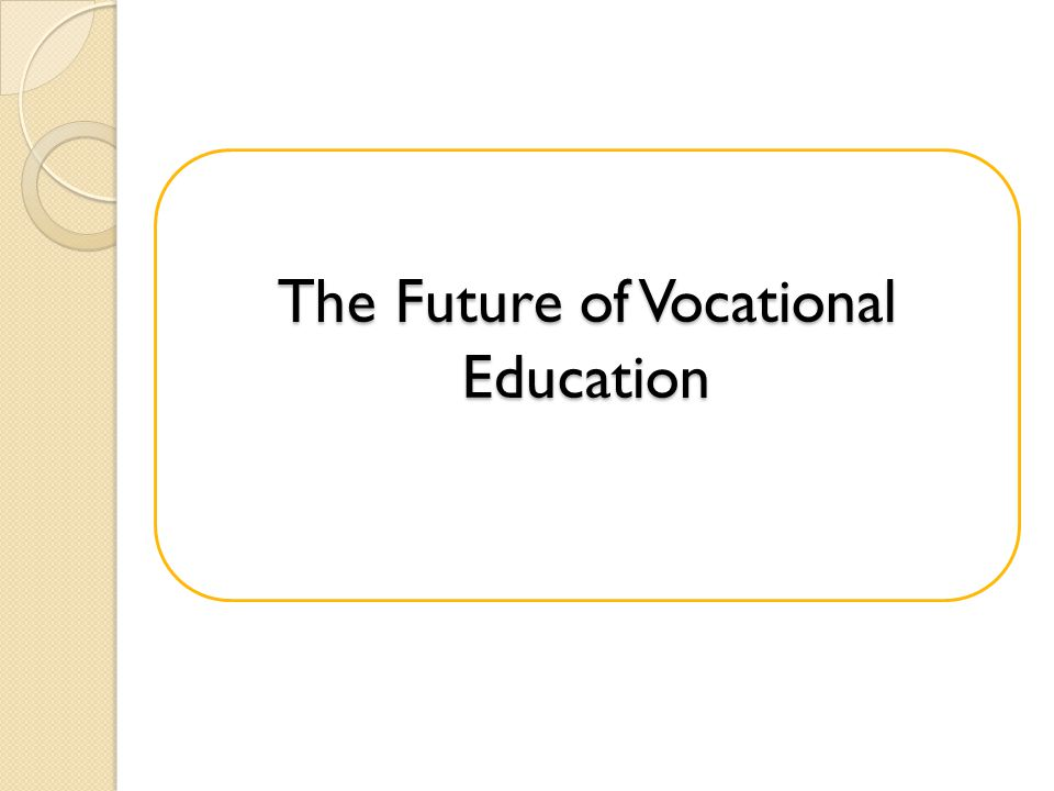 The Future of Vocational Education