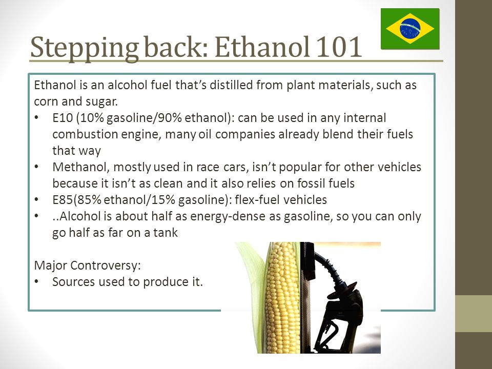 Sugarcane & Ethanol in Brazil DIVERSE ENERGY MATRIX Nearly half of Brazil's energy comes from renewable sources.