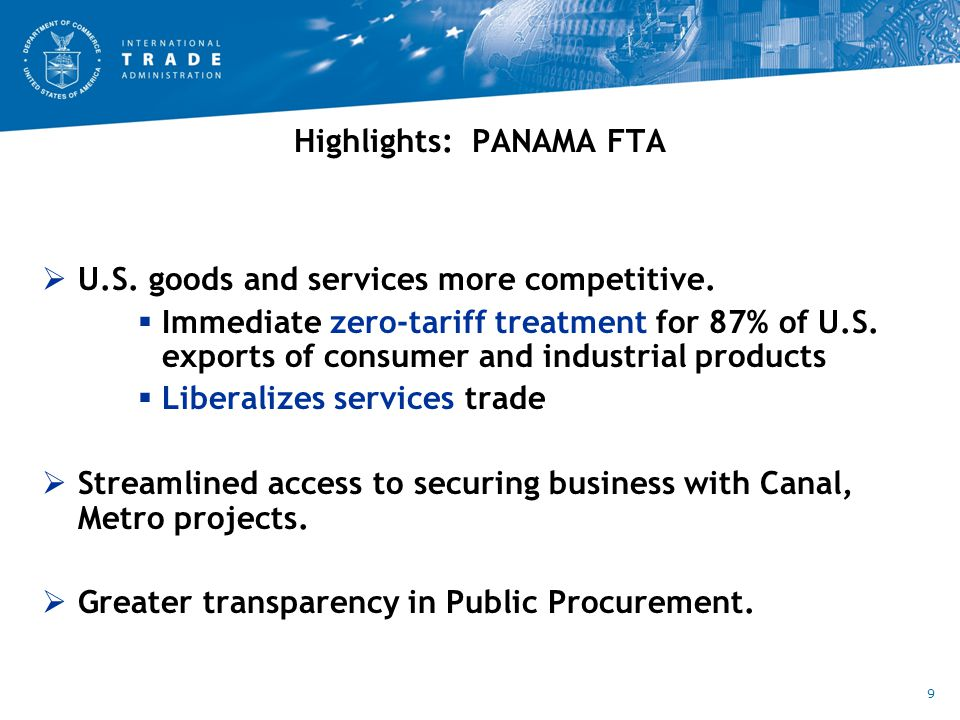Highlights: PANAMA FTA  U.S. goods and services more competitive.