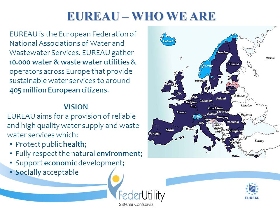 EUREAU is the European Federation of National Associations of Water and Wastewater Services.