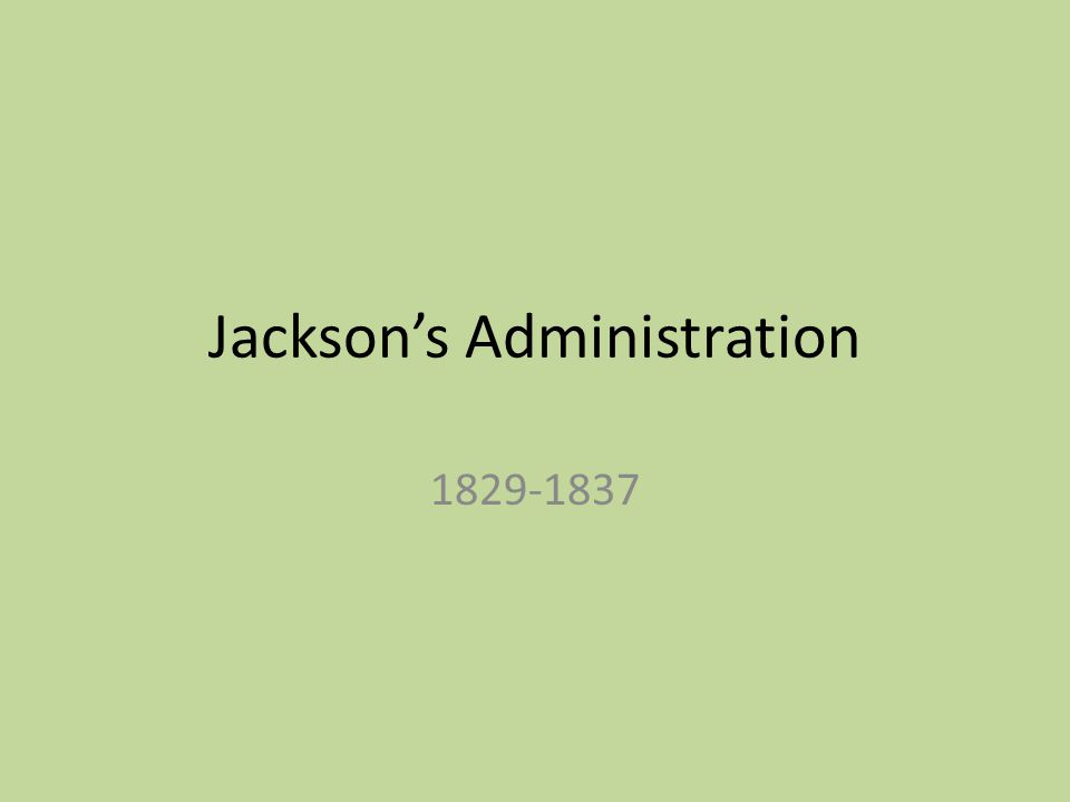 Jackson's Administration 1829-1837