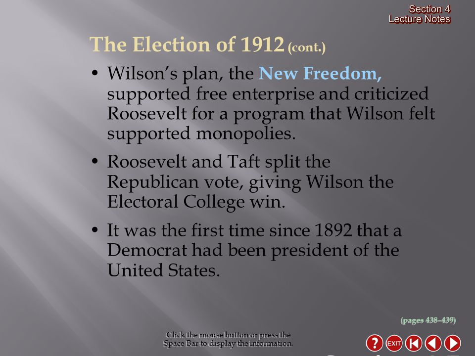 Wilson's plan, the New Freedom, supported free enterprise and criticized Roosevelt for a program that Wilson felt supported monopolies.