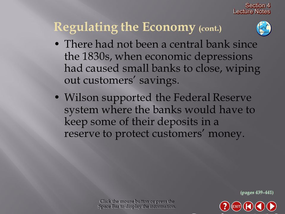 There had not been a central bank since the 1830s, when economic depressions had caused small banks to close, wiping out customers' savings.