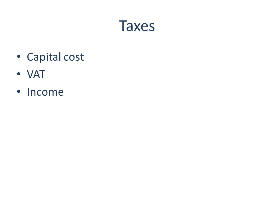 Taxes Capital cost VAT Income