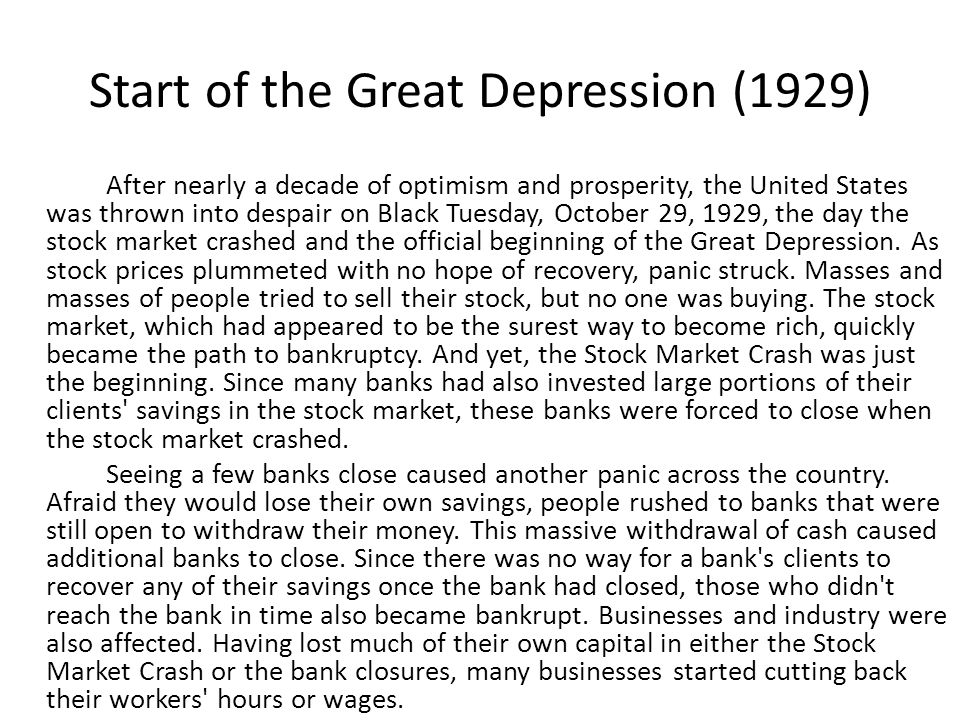 Start of the Great Depression (1929) After nearly a decade of optimism and prosperity, the United States was thrown into despair on Black Tuesday, Oct