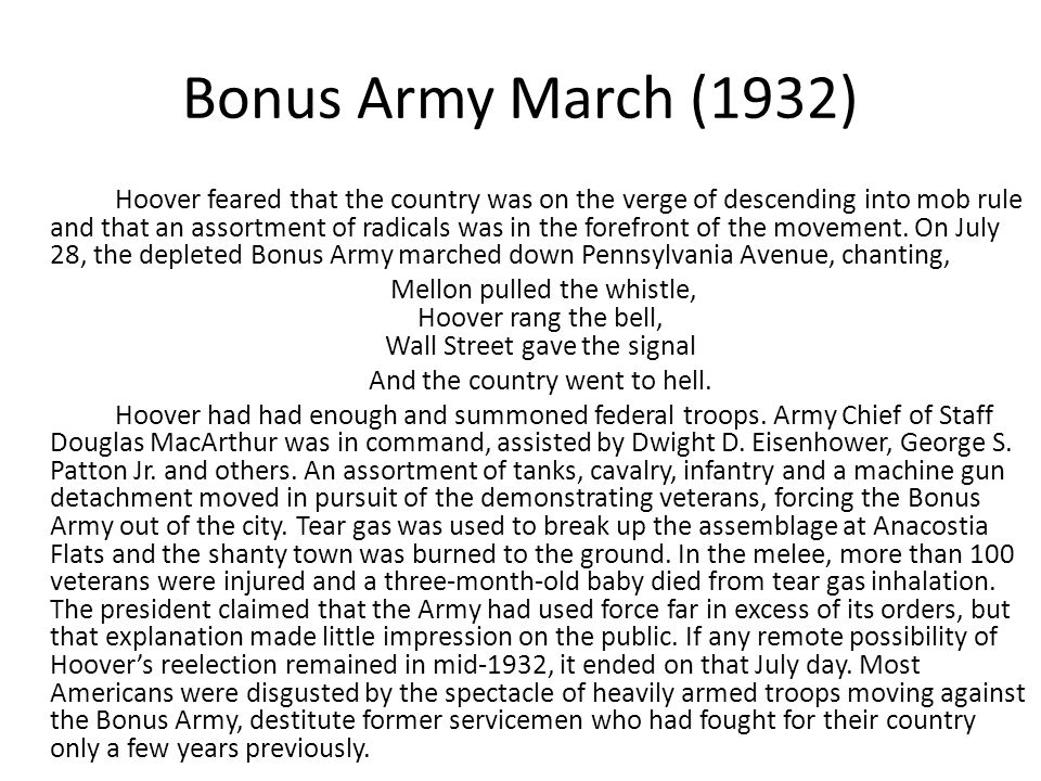 Bonus Army March (1932) Hoover feared that the country was on the verge of descending into mob rule and that an assortment of radicals was in the forefront of the movement.