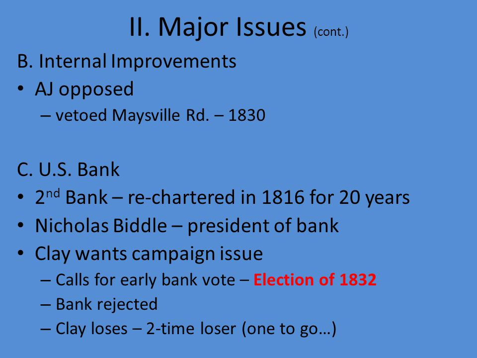 II. Major Issues (cont.) B. Internal Improvements AJ opposed – vetoed Maysville Rd.