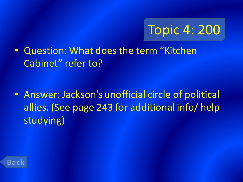 Topic 4: 200 Question: What does the term Kitchen Cabinet refer to.