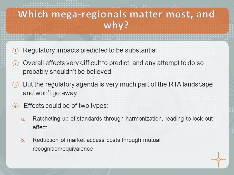 ① Regulatory impacts predicted to be substantial ② Overall effects very difficult to predict, and any attempt to do so probably shouldn't be believed
