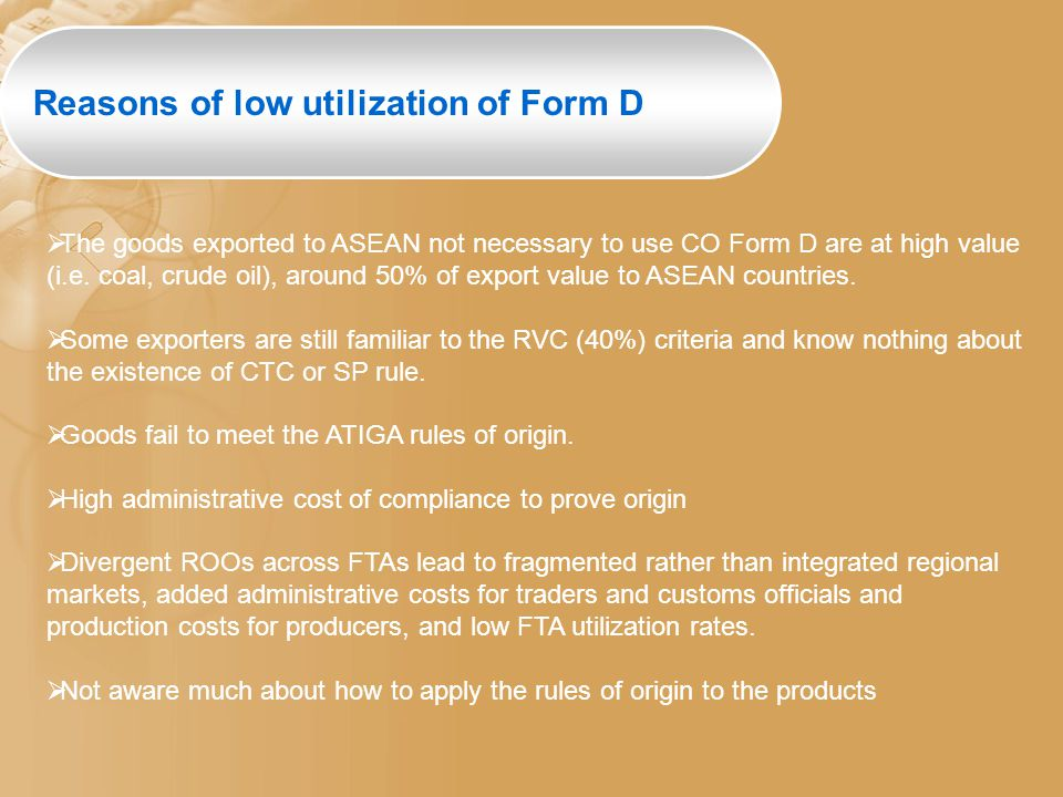  The goods exported to ASEAN not necessary to use CO Form D are at high value (i.e.