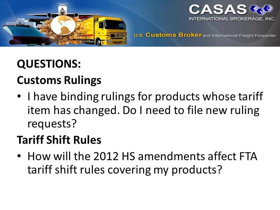 QUESTIONS: Customs Rulings I have binding rulings for products whose tariff item has changed.