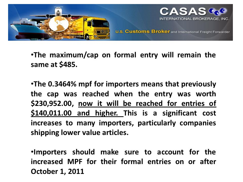 The maximum/cap on formal entry will remain the same at $485.