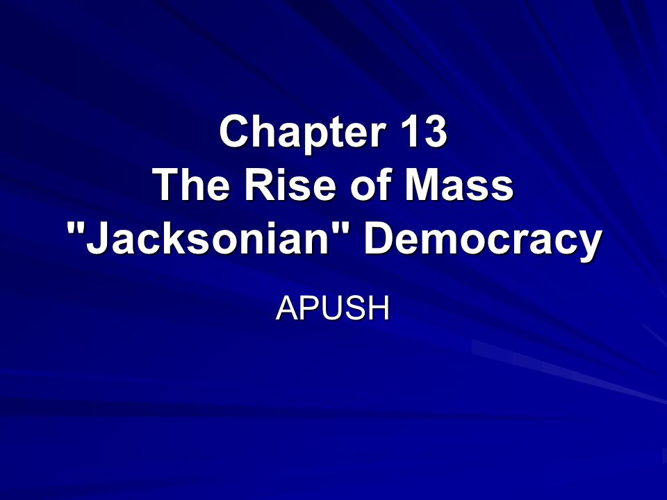 Chapter 13 The Rise of Mass