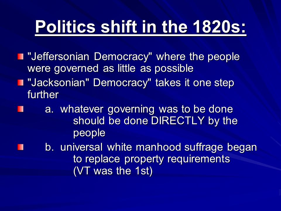 Politics shift in the 1820s: