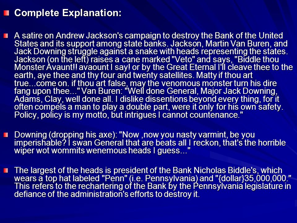 Complete Explanation: A satire on Andrew Jackson's campaign to destroy the Bank of the United States and its support among state banks. Jackson, Marti