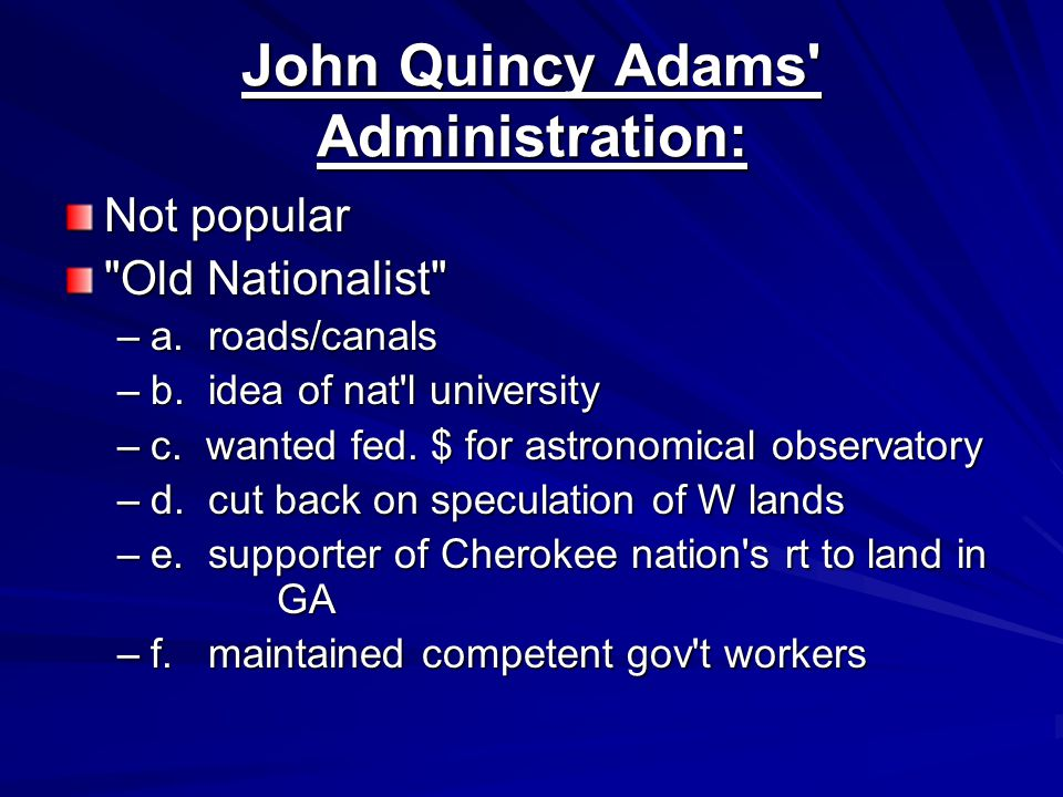 John Quincy Adams' Administration: Not popular