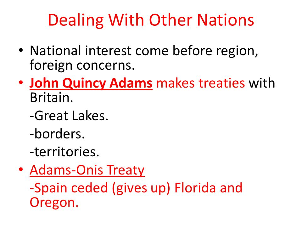 Dealing With Other Nations National interest come before region, foreign concerns.