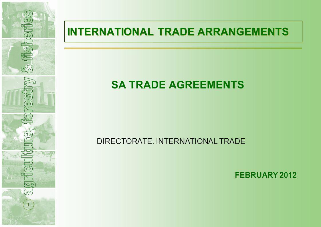 1 INTERNATIONAL TRADE ARRANGEMENTS SA TRADE AGREEMENTS DIRECTORATE: INTERNATIONAL TRADE FEBRUARY 2012