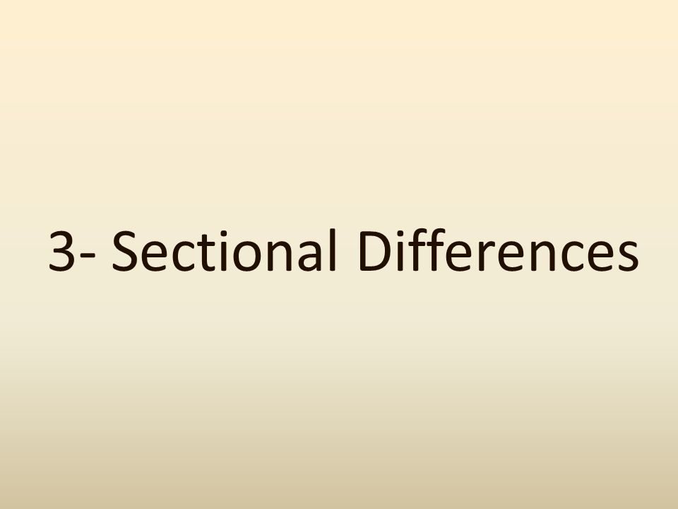 3- Sectional Differences