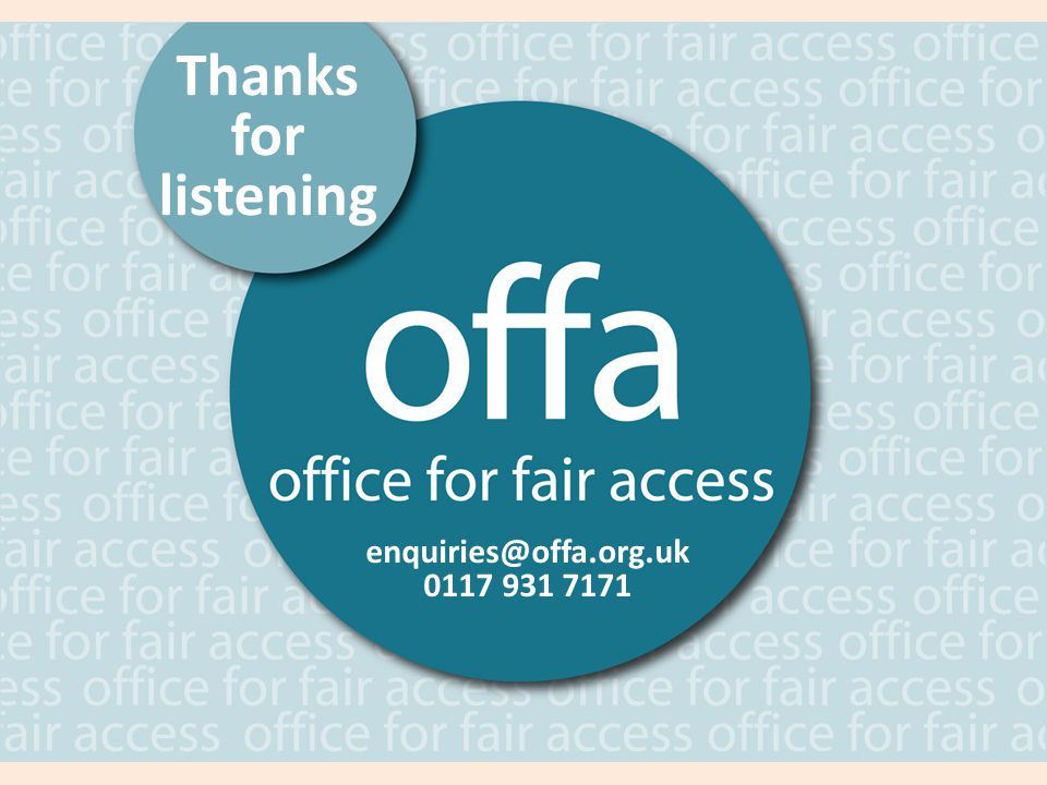 Thanks for listening enquiries@offa.org.uk 0117 931 7171