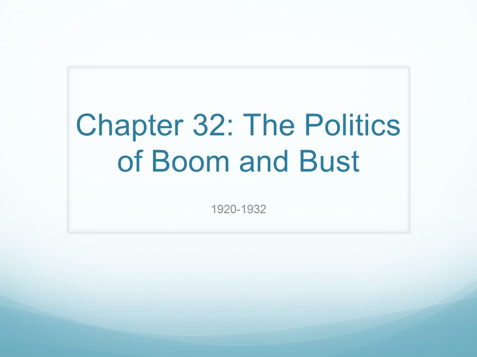 Chapter 32: The Politics of Boom and Bust 1920-1932