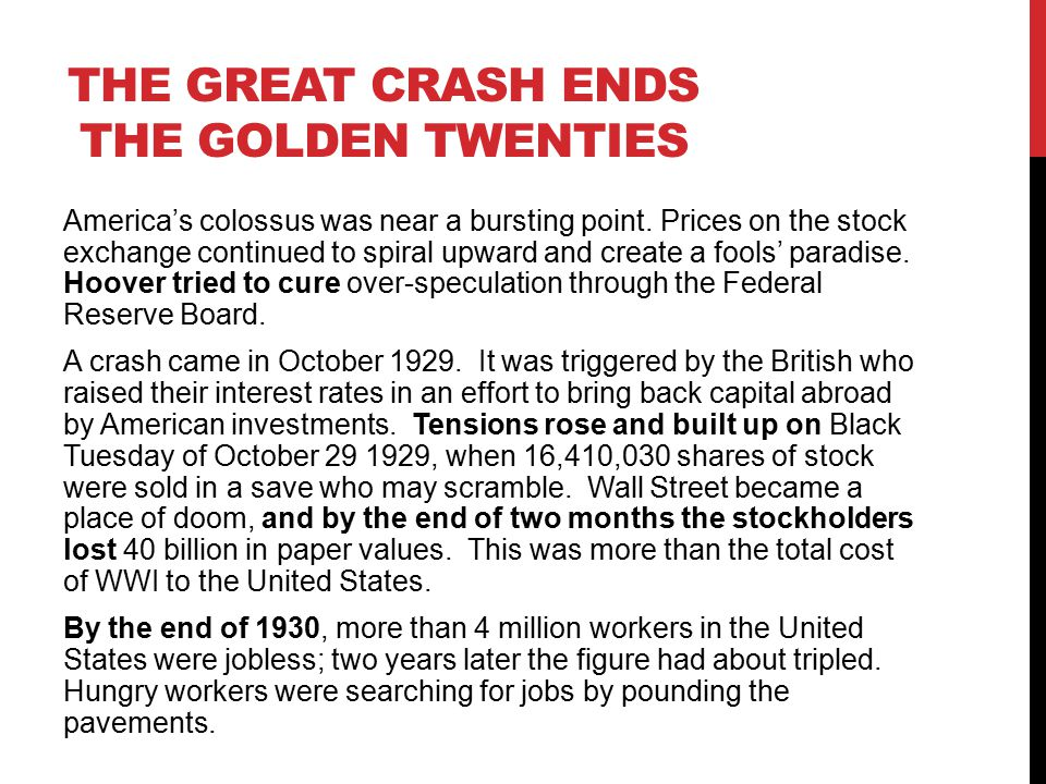 THE GREAT CRASH ENDS THE GOLDEN TWENTIES America's colossus was near a bursting point.