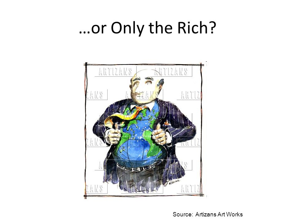 …or Only the Rich? Source: Artizans Art Works