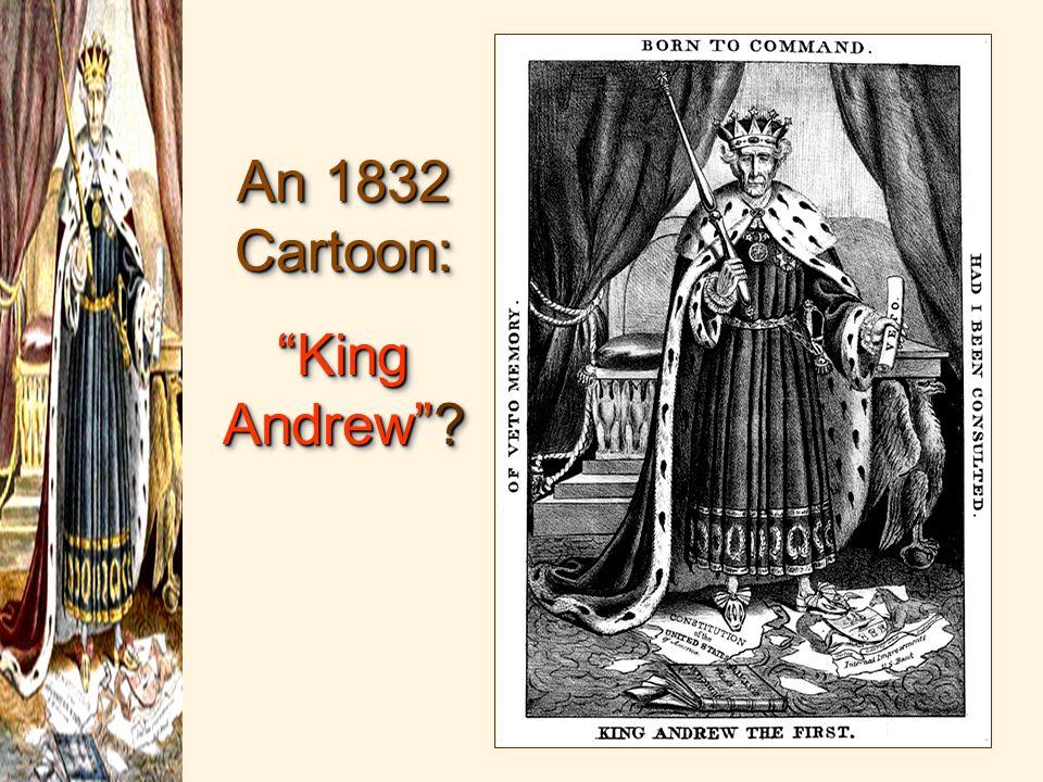 "An 1832 Cartoon: ""King Andrew""? An 1832 Cartoon: ""King Andrew""?"